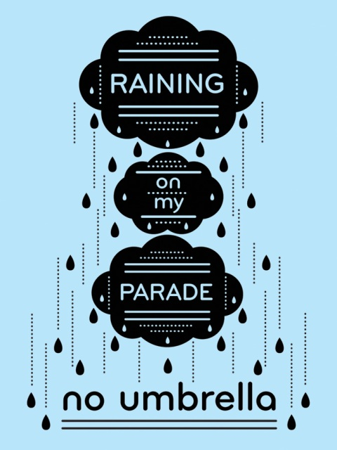 raining on my parade no umbrella