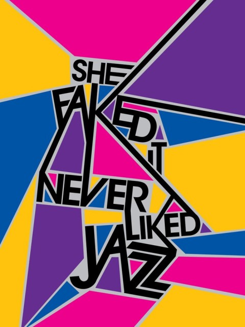 she faked it never liked jazz